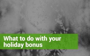 What to do with your holiday bonus
